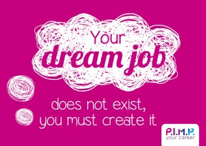 Your dream job does not exist
